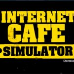 Download Internet Cafe Simulator Pc Full Version