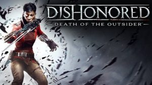 Dishonored Death of the Outsider PC Free Download Full Repack