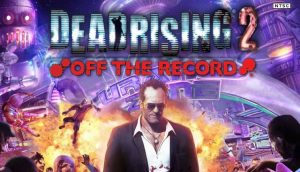 Dead Rising 2 Off the Record PC Download Full Version Crack