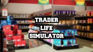Trader Life Simulator PC Free Download Full Crack